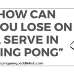 How Can You Lose on a Serve in Ping Pong?